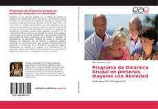 Bookcover of Programa de Dinámica Grupal en personas mayores con Ansiedad