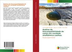 Análise da biocompatibilidade de cones em cavidade anoftálmica coelhos kitap kapağı