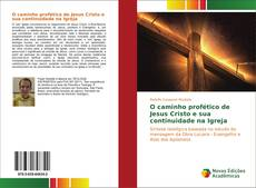 Bookcover of O caminho profético de Jesus Cristo e sua continuidade na Igreja
