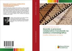 Bookcover of Quando o processo colaborativo transborda na estética cinematográfica