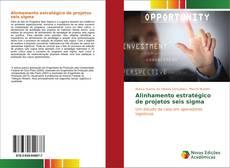 Bookcover of Alinhamento estratégico de projetos seis sigma