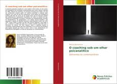 Buchcover von O coaching sob um olhar psicanalítico