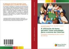 Capa do livro de A utilização do tema gerador como estratégia para o ensino de Ciências