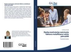 Buchcover von Darba motivāciju veicinošo faktoru noteikšana valsts pārvaldē
