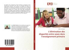 Portada del libro de L'élimination des disparités entre sexes dans l'enseignement primaire