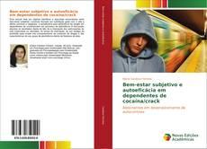 Couverture de Bem-estar subjetivo e autoeficácia em dependentes de cocaína/crack