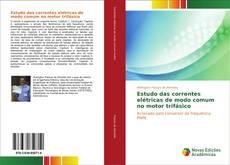 Bookcover of Estudo das correntes elétricas de modo comum no motor trifásico
