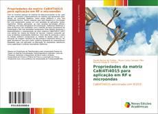 Bookcover of Propriedades da matriz CaBi4Ti4O15 para aplicação em RF e microondas