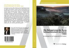 Обложка Die Belagerung der Burg Scheuchenstein im Jahre 1464