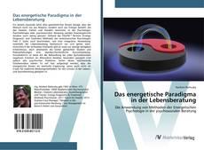 Buchcover von Das energetische Paradigma in der Lebensberatung