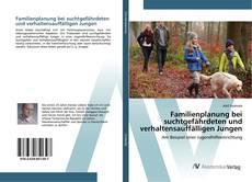 Buchcover von Familienplanung bei suchtgefährdeten und verhaltensauffälligen Jungen