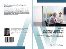 Bookcover of Schulungsangebote für pflegende Angehörige