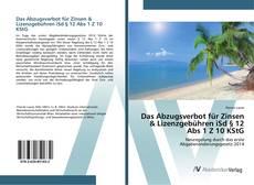 Capa do livro de Das Abzugsverbot für Zinsen & Lizenzgebühren iSd § 12 Abs 1 Z 10 KStG