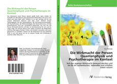Buchcover von Die Wirkmacht der Person Quantenphysik und Psychotherapie im Kontext