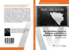 Обложка Das Verhältnis zwischen Religion und Politik in Bosnien u. Herzegowina