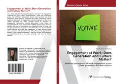 Bookcover of Engagement at Work: Does Generation and Culture Matter?