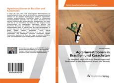Couverture de Agrarinvestitionen in Brasilien und Kasachstan