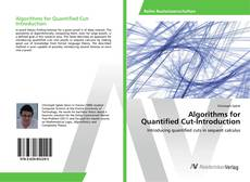 Bookcover of Algorithms for Quantified Cut-Introduction