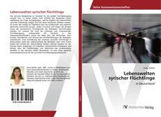 Bookcover of Lebenswelten syrischer Flüchtlinge