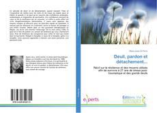 Capa do livro de Deuil, pardon et détachement...