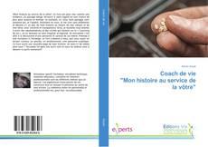 """Bookcover of Coach de vie """"Mon histoire au service de la vôtre"""""""