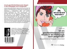 Bookcover of Ist ein geschlechterbewusster Ansatz in der Pädagogik noch zeitgemäß?