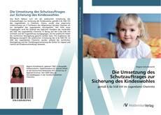 Capa do livro de Die Umsetzung des Schutzauftrages zur Sicherung des Kindeswohles