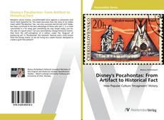Обложка Disney's Pocahontas: From Artifact to Historical Fact