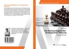 Bookcover of Die Notwendigkeit der strategischen Planung