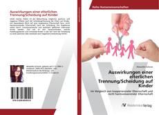 Bookcover of Auswirkungen einer elterlichen Trennung/Scheidung auf Kinder