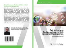 Bookcover of Extraktion von Radionukliden mittels ionischer Flüssigkeiten