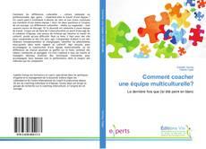 Bookcover of Comment coacher une équipe multiculturelle?