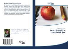 Capa do livro de Funkciju grafiku transformācijas
