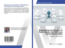 Обложка Bewertung von Knoten in Petri-Netzen mit Hilfe von Zentralitätsmaßen