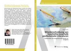 Portada del libro de Wi(e)derschreibung von Geschichte innerhalb postkolonialer Literaturen
