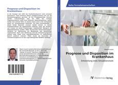 Bookcover of Prognose und Disposition im Krankenhaus