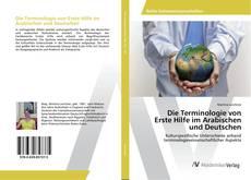 Die Terminologie von Erste Hilfe im Arabischen und Deutschen kitap kapağı