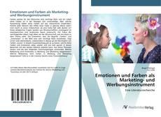 Emotionen und Farben als Marketing- und Werbungsinstrument kitap kapağı
