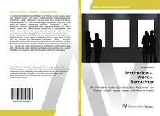 Buchcover von Institution – Werk – Betrachter