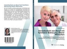Portada del libro de Vereinbarkeit von Beruf mit familiärer Betreuung älterer Menschen