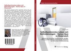 Capa do livro de Selbstbestimmtes Leben mit Behinderungen - Status Quo in Österreich
