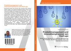 Bookcover of Produktmanagement und Innovationsprozesse von Start-ups