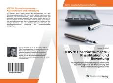 Bookcover of IFRS 9: Finanzinstrumente - Klassifikation und Bewertung