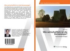 Capa do livro de Wie wirtschaftlich ist die Kernenergie?