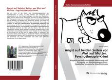 Capa do livro de Angst auf beiden Seiten vor Wut auf Mutter. Psychotherapie-Krimi