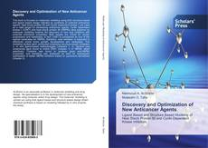 Bookcover of Discovery and Optimization of New Anticancer Agents