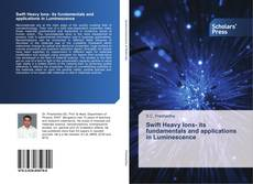 Capa do livro de Swift Heavy Ions- its fundamentals and applications in Luminescence