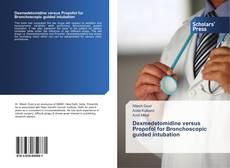 Couverture de Dexmedetomidine versus Propofol for Bronchoscopic guided intubation