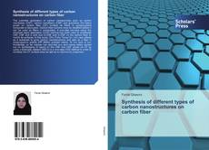 Bookcover of Synthesis of different types of carbon nanostructures on carbon fiber