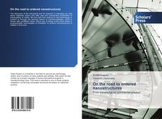 Bookcover of On the road to ordered nanostructures